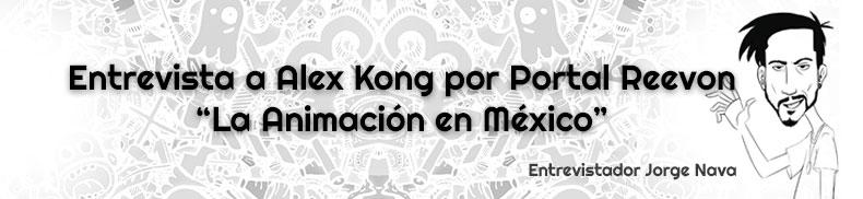 Entrevista a Alex Kong por Portal Reevon