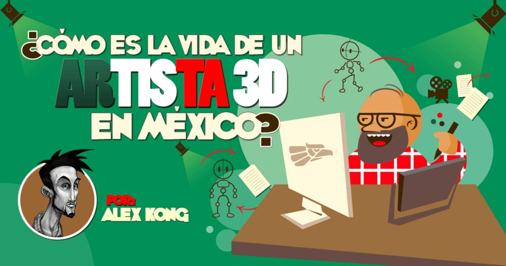 Animación en México - La vida en esta industria - Alex Kong