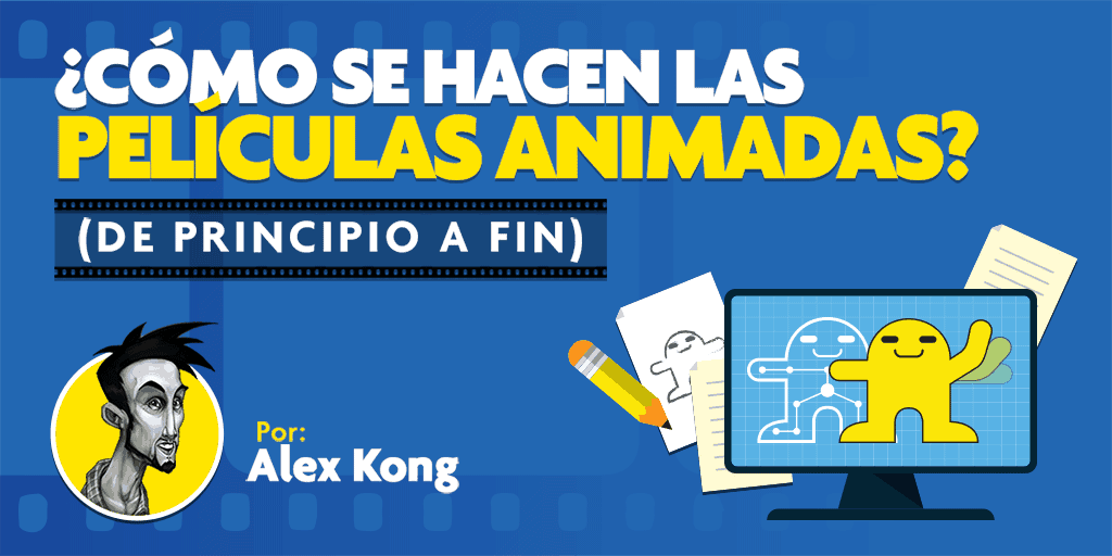 Como-hacer-una-pelicula-animada-Alex-Kong