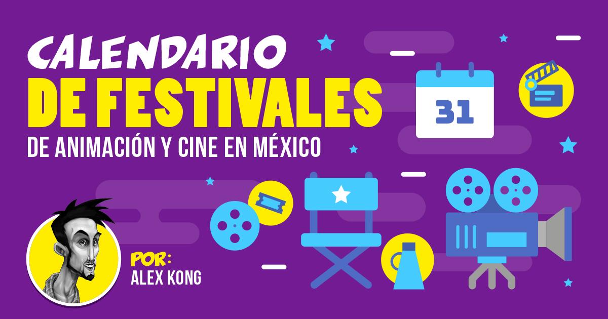 Calendario de Festivales de Animación, Videojuegos, Cómics y Cine en México