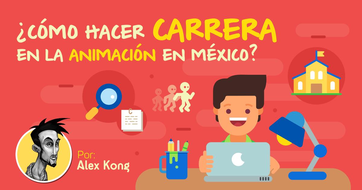¿Cómo hacer carrera en la animación en México?