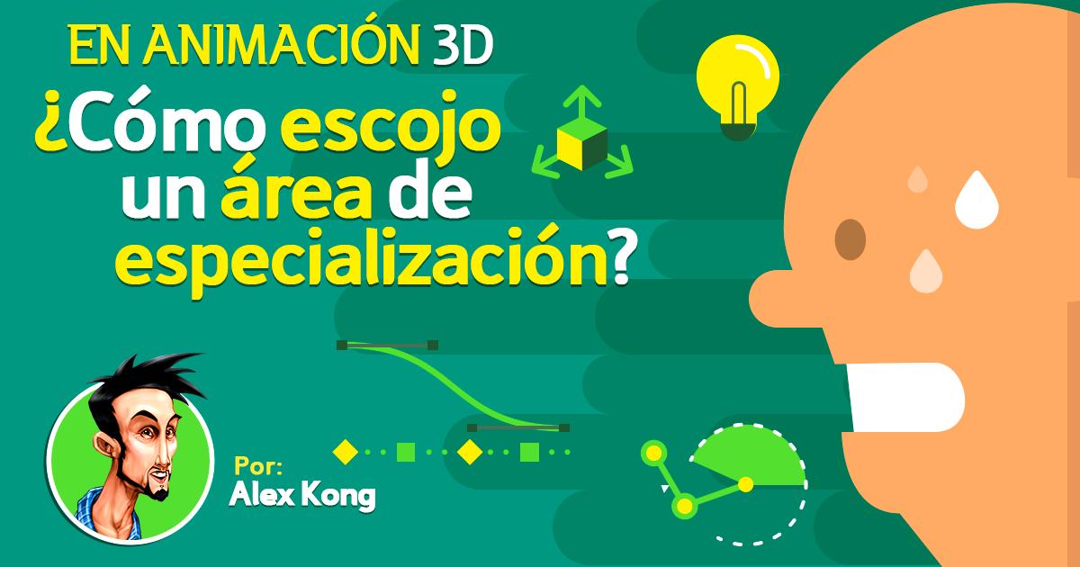 En Animación 3D ¿Cómo escojo una área de especialización?