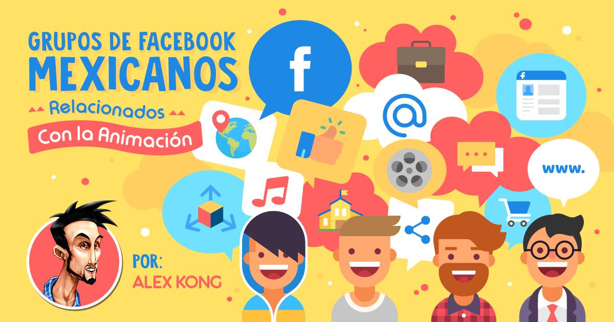 Grupos de Facebook Mexicanos relacionados con la Animación