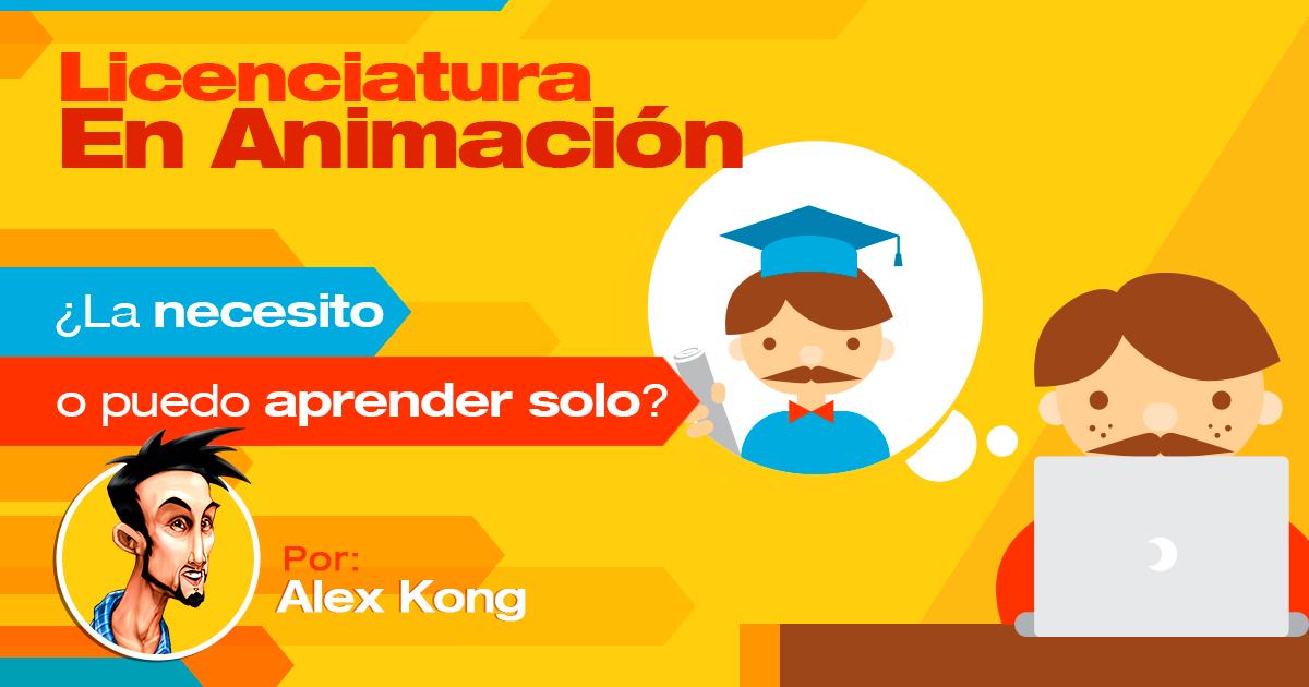Licenciatura en Animación, ¿La necesito o puedo aprender solo?